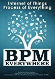 BPM Everywhere: Internet of Things, Process of Everything