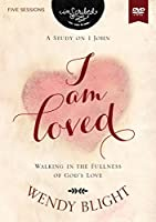 I Am Loved: Walking in the Fullness of God's Love: A Study on 1 John, Five Session [DVD]