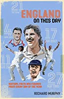 England on This Day: Cricket History, Facts & Figures from Every Day of the Year