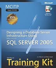 MCITP Self-Paced Training Kit (Exam 70-443): Designing a Database Server Infrastructure Using Microsoft® SQL Server(TM) 2005