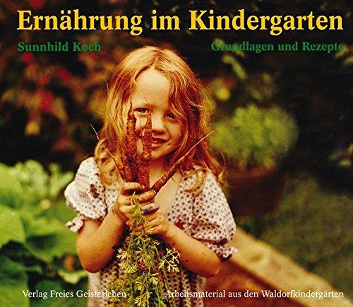 Ernährung im Kindergarten: Grundlagen und Rezepte