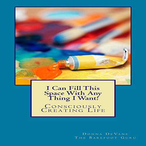 I Can Fill This Space with Any Thing I Want! audiobook cover art