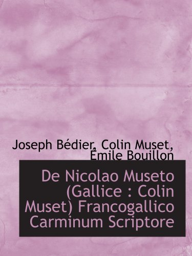 De Nicolao Museto (Gallice : Colin Muset) Francogallico Carminum Scriptore