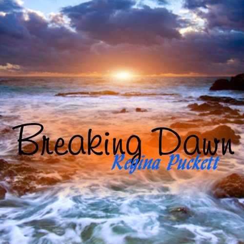 Breaking Dawn Audiobook By Regina Puckett cover art