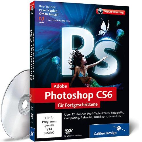 Adobe Photoshop CS6 für Fortgeschrittene - Das Praxis-Training [import allemand]