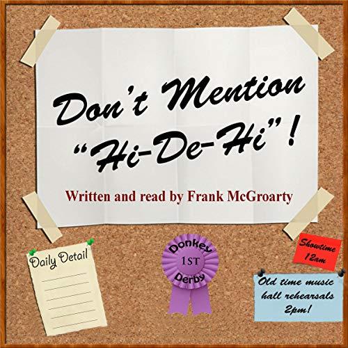 """Dont Mention """"Hi De Hi""""! (Butlins Ayr Trilogy) cover art"""