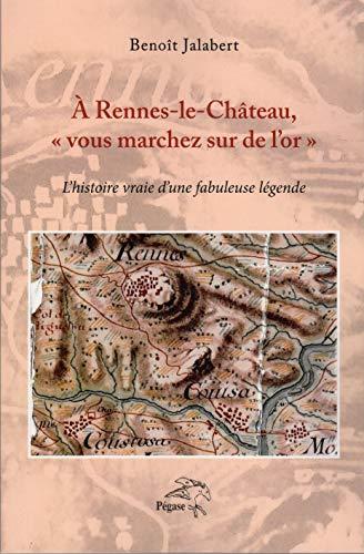 """A Rennes-le-Château, """"Vous marchez sur de l'or"""". L'histoire vraie d'une fabuleuse légende"""