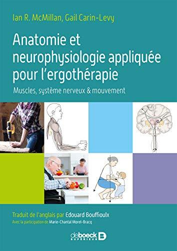Anatomie et neurophysiologie appliquée pour l'ergothérapie: Muscles, système nerveux, mouvement (2020)