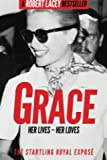 Grace - Her Lives - Her Loves: The startling royal exposé