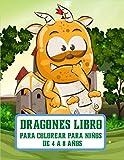 Dragones Libro Para Colorear para niños de 4 a 8 años: Dragones lindos y amigables para colorear diseños para niños y niñas de 4 a 8 años