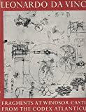 Leonardo Da Vinci: Fragments at Windsor Castle From the Codex Atlanticus