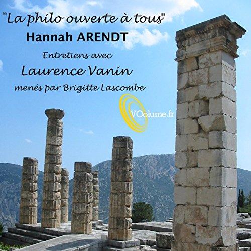 Couverture de La Philo ouverte à tous : Hannah Arendt