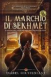 Il marchio di Sekhmet: l'avventura di un medico nell'antico Egitto (Il romanzo di Tutankhamon Vol....