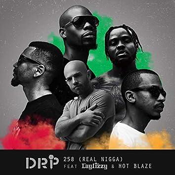 258 (Real Nigga)