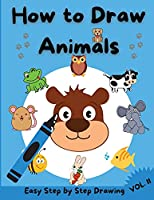 How to Draw Animals for Kids: Amazing Guide for Kids to Learn to Draw Animals Step-by-Step Activity Book for Kids with 30 Unique Designs VOL. II