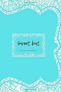 """sweet but: aesthetic design notebook 120pages ,6""""x 9"""" inches...birthday gift"""