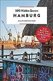 Bruckmann Reiseführer: 500 Hidden Secrets Hamburg. Ein Reiseführer mit garantiert den besten Geheimtipps und Adressen. Neu 2020.