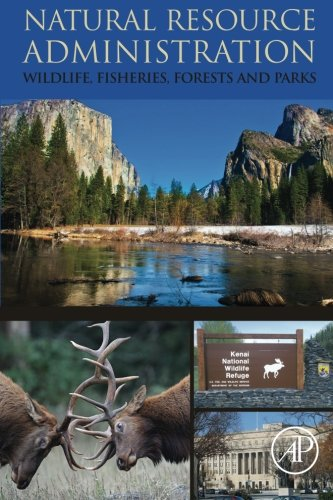 Compare Textbook Prices for Natural Resource Administration: Wildlife, Fisheries, Forests and Parks 1 Edition ISBN 9780124046474 by Sparling, Donald W.