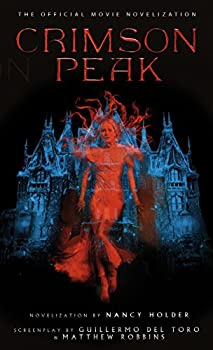 Crimson Peak 1783296291 Book Cover