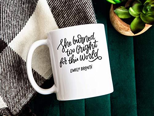 N\A Regalos Feministas Ella quemó Demasiado Brillante para Este Mundo Emily Bronte Cumbres borrascosas Lector Regalos Regalo para Mujeres Taza de Libro