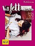Voll fett kochen: Sündiges Soulfood für alle Lebenslagen (GU Themenkochbuch)