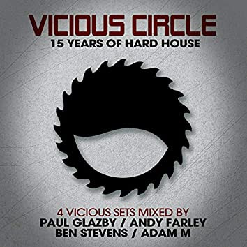 Vicious Circle: 15 Years Of Hard House - Mixed by Ben Stevens