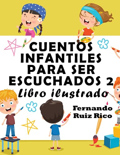 Cuentos infantiles para ser escuchados 2: Libro ilustrado (EN COLOR, gran tamaño 21,5 x 28 cm. - Emociones, valores, positividad y autoestima)