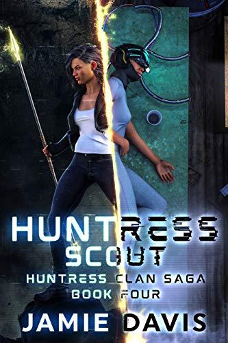 Huntress Scout (Huntress Clan Saga Book 4) (English Edition)