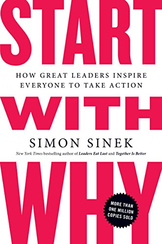 Real Estate Investing Books! - Start with Why: How Great Leaders Inspire Everyone to Take Action