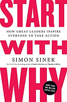 Paperback Start with Why: How Great Leaders Inspire Everyone to Take Action Book