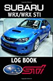Subaru WRX/WRX STI: Driver's Log Book - Composition Notebook Journal Diary, College Ruled, 150 pages
