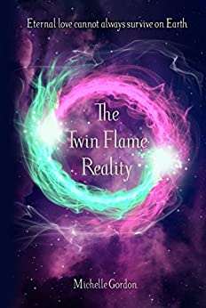 The Twin Flame Reality (Earth Angel Series Book 7) by [Michelle Gordon]