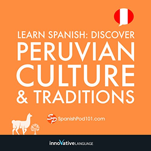 Learn Spanish: Discover Peruvian Culture & Traditions audiobook cover art