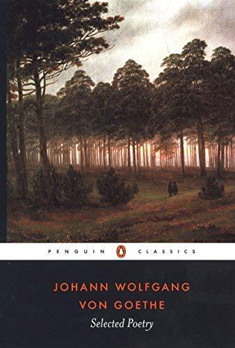 Selected Poetry of Johann Wolfgang von Goethe (Penguin Classics) by Johann Wolfgang Von Goethe (2005-12-27)