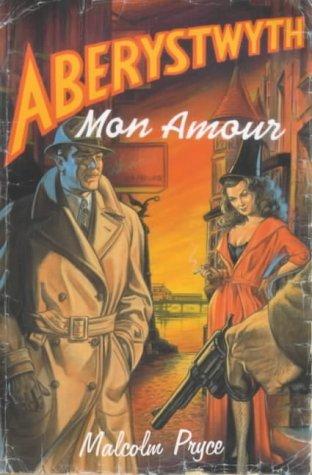 Aberystwyth Mon Amour by Malcolm Pryce (2001-05-08)