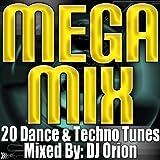 Mega Mix - 20 Dance & Techno Tunes (Remixed & Mashed Up)