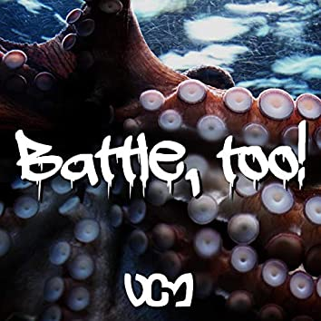 "Battle, Too! (From ""Octopath Traveler"")"