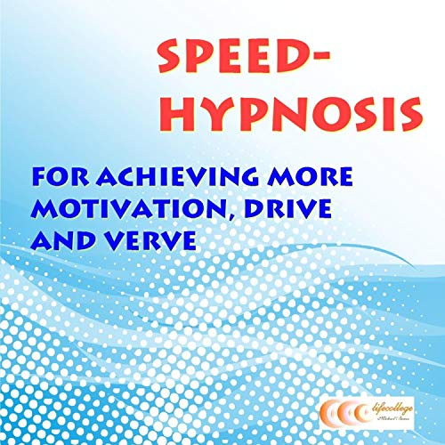 Speed-Hypnosis for Achieving More Motivation, Drive and Verve audiobook cover art
