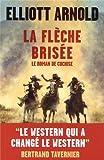 La flèche brisée - Le roman de Cochise - TELEMAQUE - 23/05/2013