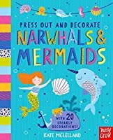Press Out and Decorate: Narwhals and Mermaids (Press Out and Colour)