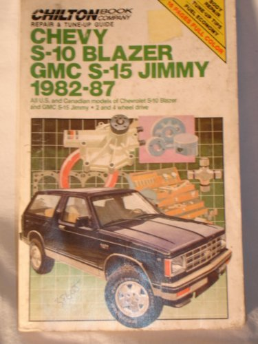 Chilton's Repair and Tune-Up Guide Chevy, S-10 Blazer, Gmc 2-15, Jimmy 1982-1987: All U.S. and Canadian…