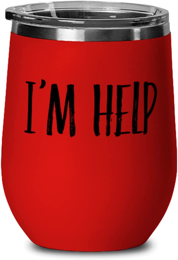 Funny Wine Glass For Easy-to-use sale Friend Sarcastic Vacation Help I'm Party
