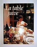 La table juive - Recettes et traditions de fêtes - Edisud - 18/12/1990