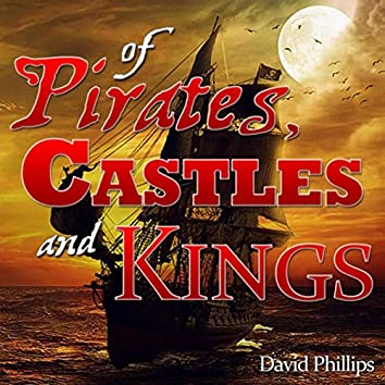 Of Pirates, Castles and Kings