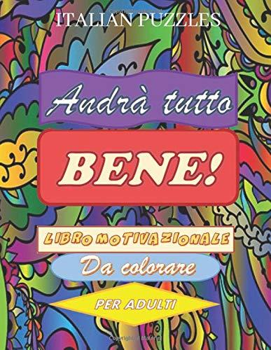 Andrà Tutto Bene: Libro da Colorare Motivazionale per Adulti