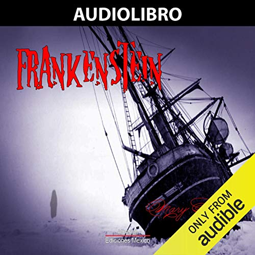 Frankenstein: El Moderno Prometeo [Frankenstein: The Modern Prometheus] audiobook cover art