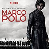 Marco Polo (Music From The Netflix O Riginal Series)