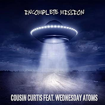 Incomplete Mission (feat. Wednesday Atoms)
