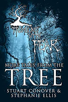 Trembling With Fear: More Tales From The Tree by [Stuart Conover, Stephanie Ellis]