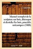 Manuel complet de la sculpture sur bois, découper et denteler les bois, procédés mécaniques (1868)